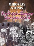 Rothschildovo šampaňské - Miroslav Stoniš