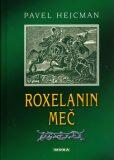 Roxelanin meč - Pavel Hejcman, ...