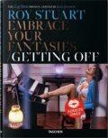Roy Stuart. The Leg Show Photos: Embrace Your Fantasies, Getting Off - Dian Hanson, Roy Stuart