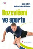 Rozcvičení ve sportu - Aleš Kaplan,  Radim Jebavý, ...
