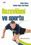 Rozcvičení ve sportu - Radim Jebavý,  Aleš Kaplan, ...