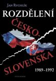 Rozdělení Československa 1989-1992 - Jan Rychlík
