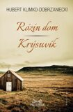 Rózin dom Krýsuvík - Hubert Klimko-Dobrzaniecki