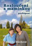 Rozloučení s maminkou - Zdenka Blechová