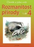 Rozmanitost přírody 4, 1. díl - Helena Kholová, ...