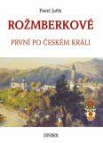 ROŽMBERKOVÉ - Pavel Juřík