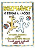 Rozprávky o psíkovi a mačičke - Josef Čapek