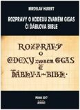 Rozpravy o kodexu zvaném gigas či ďáblova bible - Miroslav Hubert