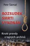 Rozsudek smrti vykonán - Petr Šámal