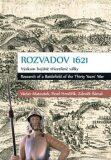 Rozvadov 1621: Výzkum bojiště třicetileté války - Václav Matoušek, ...