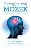 Rozvíjejte svůj mozek – Jak věda napomáhá změnit vaše myšlení - Joe Dispenza