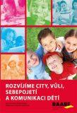 Rozvíjíme city, vůli, sebepojetí a komunikaci dětí - Eva Svobodová, ...