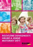 Rozvíjíme dovednosti hrubé a jemné motoriky dětí - Hana Dvořáková