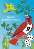 Rozvíjíme početní představy 2 - Zdena Michalová
