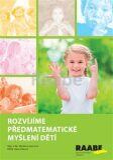 Rozvíjíme předmatematické myšlení dětí - Hana Lišková, ...