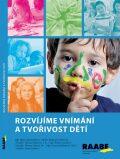 Rozvíjíme vnímání a tvořivost dětí - Hana Nádvorníková