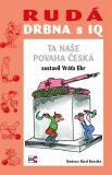 Rudá drbna s IQ - Vratislav Ebr