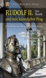 Rudolf II. und sein kaiserliches Prag - Jan Boněk