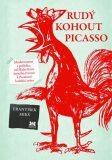 Rudý kohout Picasso - František Mikš