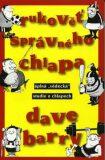 Rukověť správného chlapa - Dave Barry
