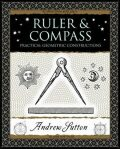 Ruler and Compass : Practical Geometric Constructions - Andrew Sutton