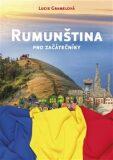 Rumunština pro začátečníky - Lucie Gramelová