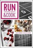 Run & Cook: Kulinářská příručka správného běžce - Jagoda Podkowska, ...
