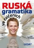 Ruská gramatika ve cvičeních - Marie Csiriková, ...