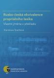 Rusko-česká ekvivalence propriálního lexika - Stanislava Špačková