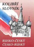 Rusko-český česko-ruský kolibří slovník - Marie Steigerová