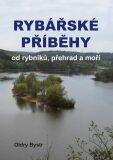 Rybářské příběhy od rybníků, přehrad a moří - Bystrc Oldry