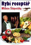 Rybí receptář Miloše Štěpničky - Vladimír Doležal, ...