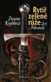 Rytíř zelené růže Záviš z Falkenštejna - Zuzana Koubková