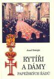 Rytíři a dámy papežských řádů - Josef Dolejší