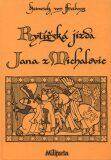 Rytířská jízda Jana z Michalovic - Heinrich von Freiberg