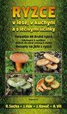Ryzce v lese, v kuchyni a s léčivými účinky - Radomír Socha
