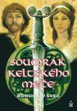 Soumrak keltského meče - Bohuslav Švec