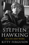 Stephen Hawking - His Life and Work - Kitty Fergusonová
