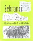Sebranci - Zdena Bratršovská, ...