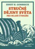 Stručné dějiny světa pro malé i velké čtenáře - Ernst Hans Gombrich