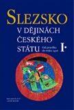Slezsko v dějinách českého státu – /komplet 1. a 2. díl/ - Ave