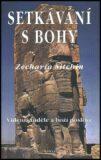 SETKÁVÁNÍ S BOHY - Zecharia Sitchin