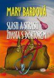 Slasti a strasti života s doktorem - 3. vydání - Mary Bardová