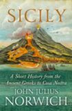 Sicily - A Short History, from the Greeks to Cosa Nostra - John Julius Norwich