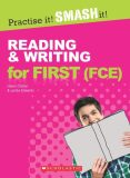 Scholastic - Practise it! Smash it! Reading & Writing for First (FCE) with Answer Key - Lynda Edwards, Helen Chilton