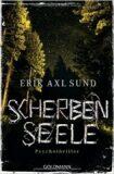 Scherben Seele - Erik Axl Sund