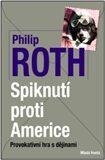 Spiknutí proti Americe – Provokativní hra s dějinami - Philip Roth