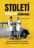 Století Miroslava Zikmunda - Miroslav Zikmund