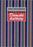 Škola střihů - Dámské kalhoty - Jana Kocurková