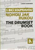 S bicí soupravou nohou jak rukou / The Drumset Book 3 - Libor Kubánek